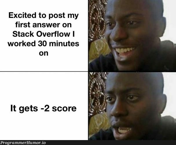 I'm sad | stack-memes, stack overflow-memes, overflow-memes, IT-memes | ProgrammerHumor.io