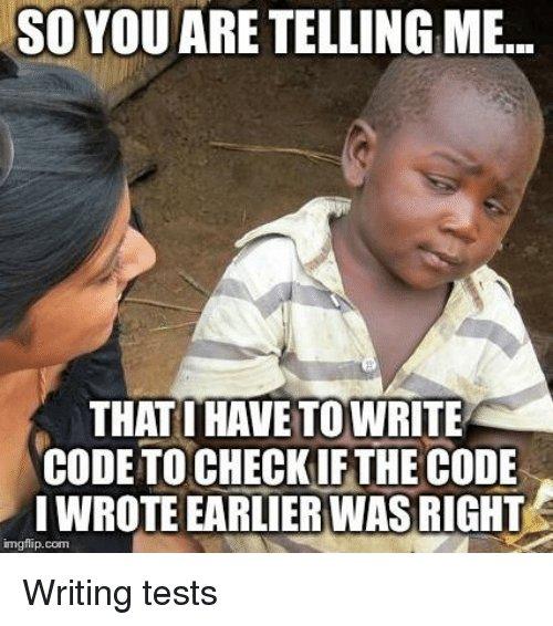 Writing tests | code-memes, test-memes, tests-memes | ProgrammerHumor.io
